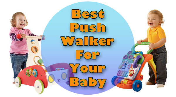 Best Baby Push Walker Buying Guide 2018 Baby Gear Centre